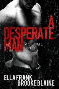 a desperate man vol 1
