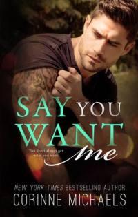 say-you-wnat-me